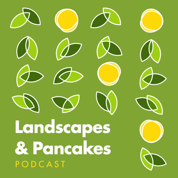 Landscapes and Pancakes Podcast: Episode One